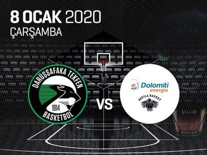 Darüşşafaka Tekfen Basketbol - Trento Dolomiti Energia
