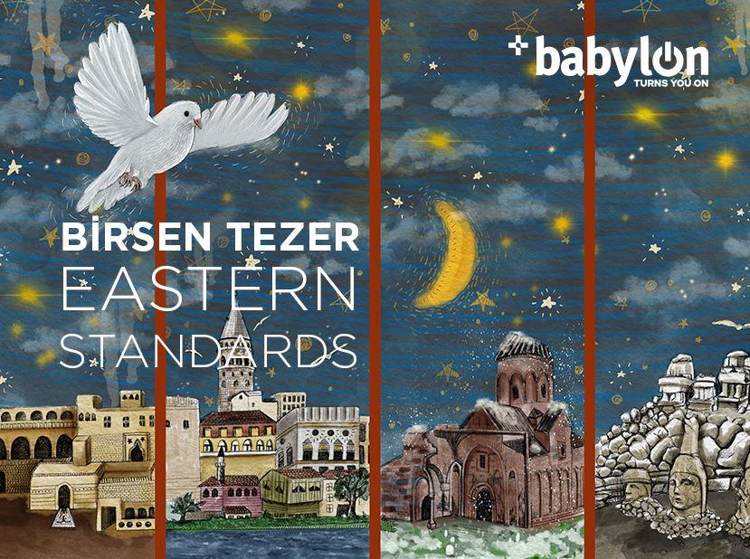 "Birsen Tezer ""Eastern Standards"""