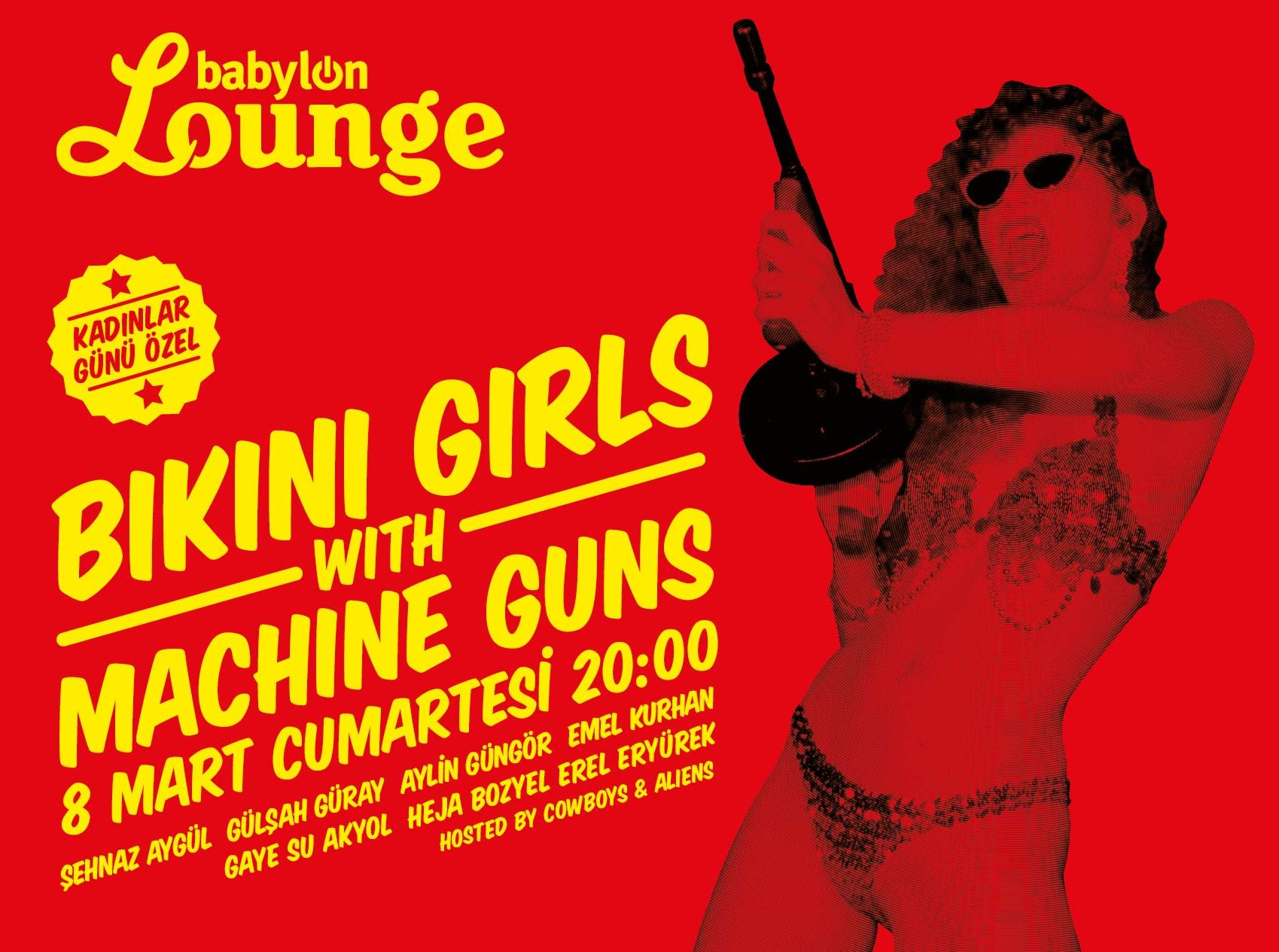Dünya Kadınlar Günü Özel: Bikini Girls With Machine Guns hosted by Cowboys & Aliens