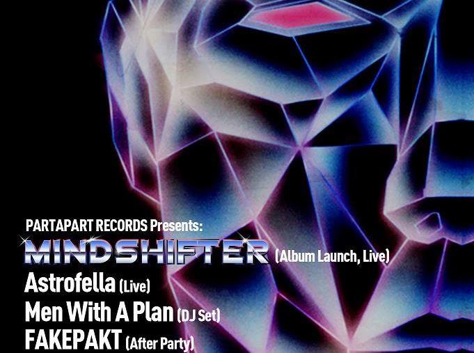 Partapart Records Sunar : Mind Shifter (Album Launch , Live) (PAR 002) + Astrofella (Live) + Men With A Plan (DJ Set) + FAKEPAKT