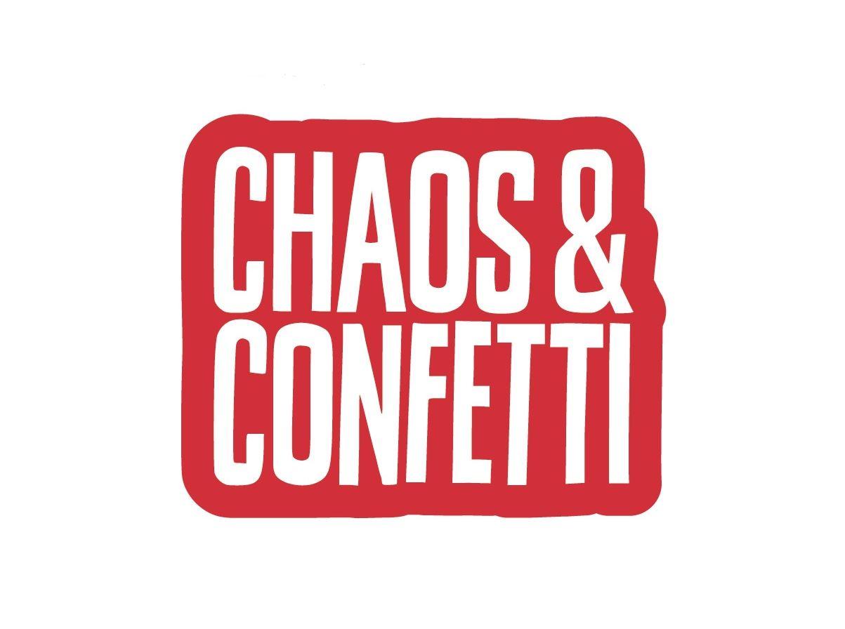 Chaos & Confetti