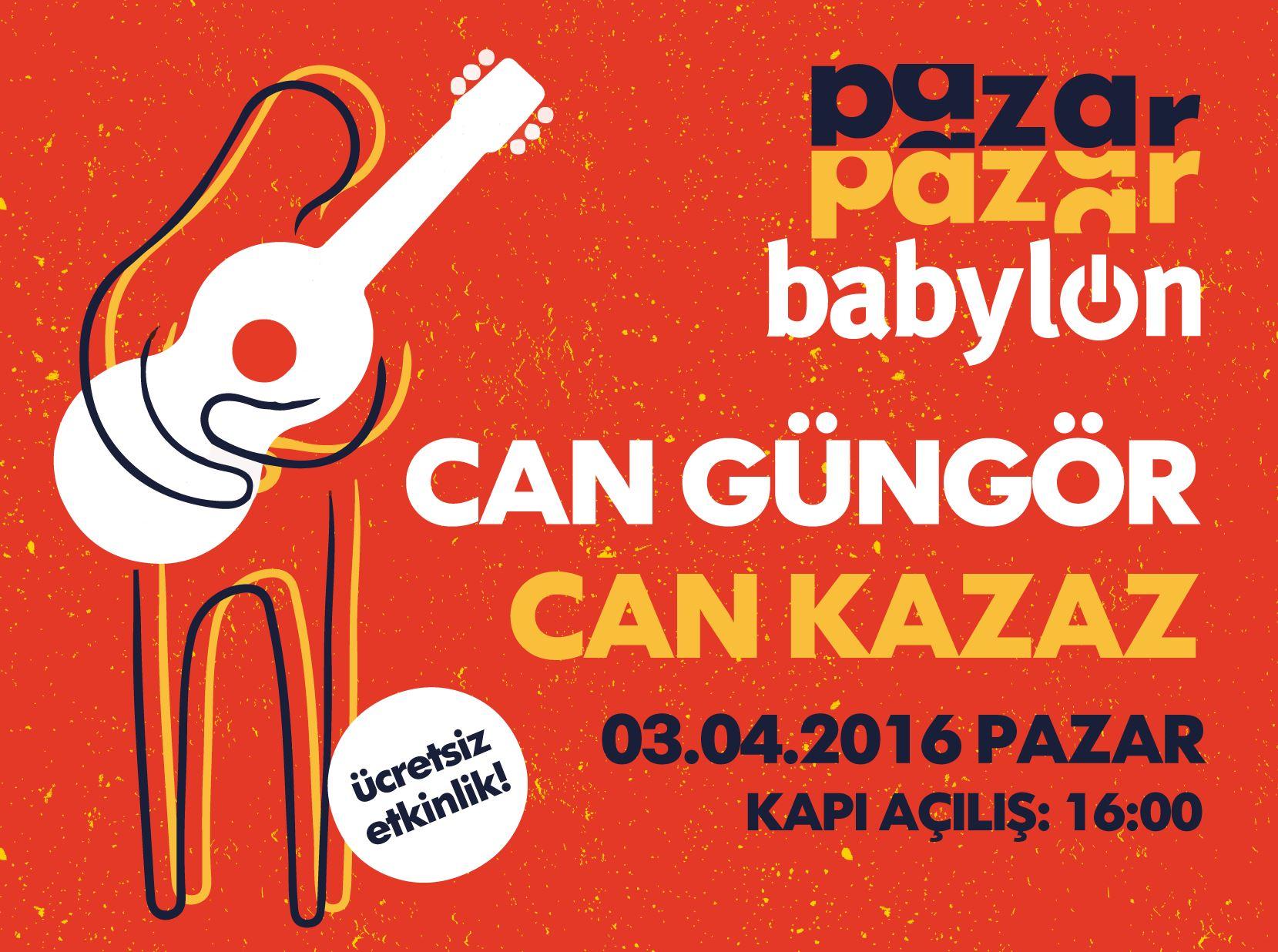 Pazar Pazar Babylon: Can Güngör & Can Kazaz