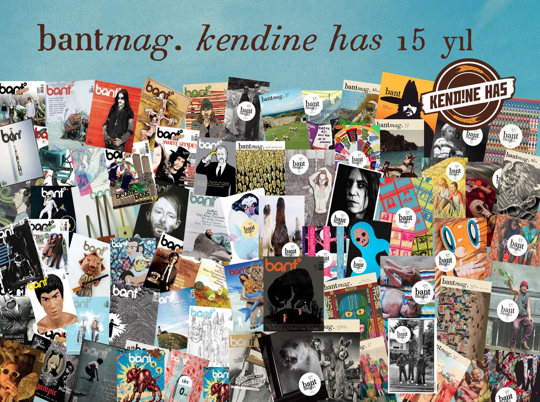 Bant Mag.: Kendine Has 15 Yıl