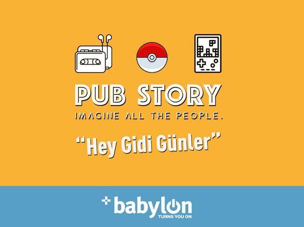 "Pub Story: ""Hey Gidi Günler"" | Babylon İstanbul"