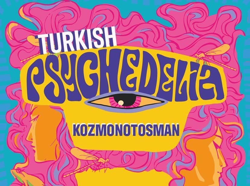 Turkish Psychedelia Night: kozmonotosman