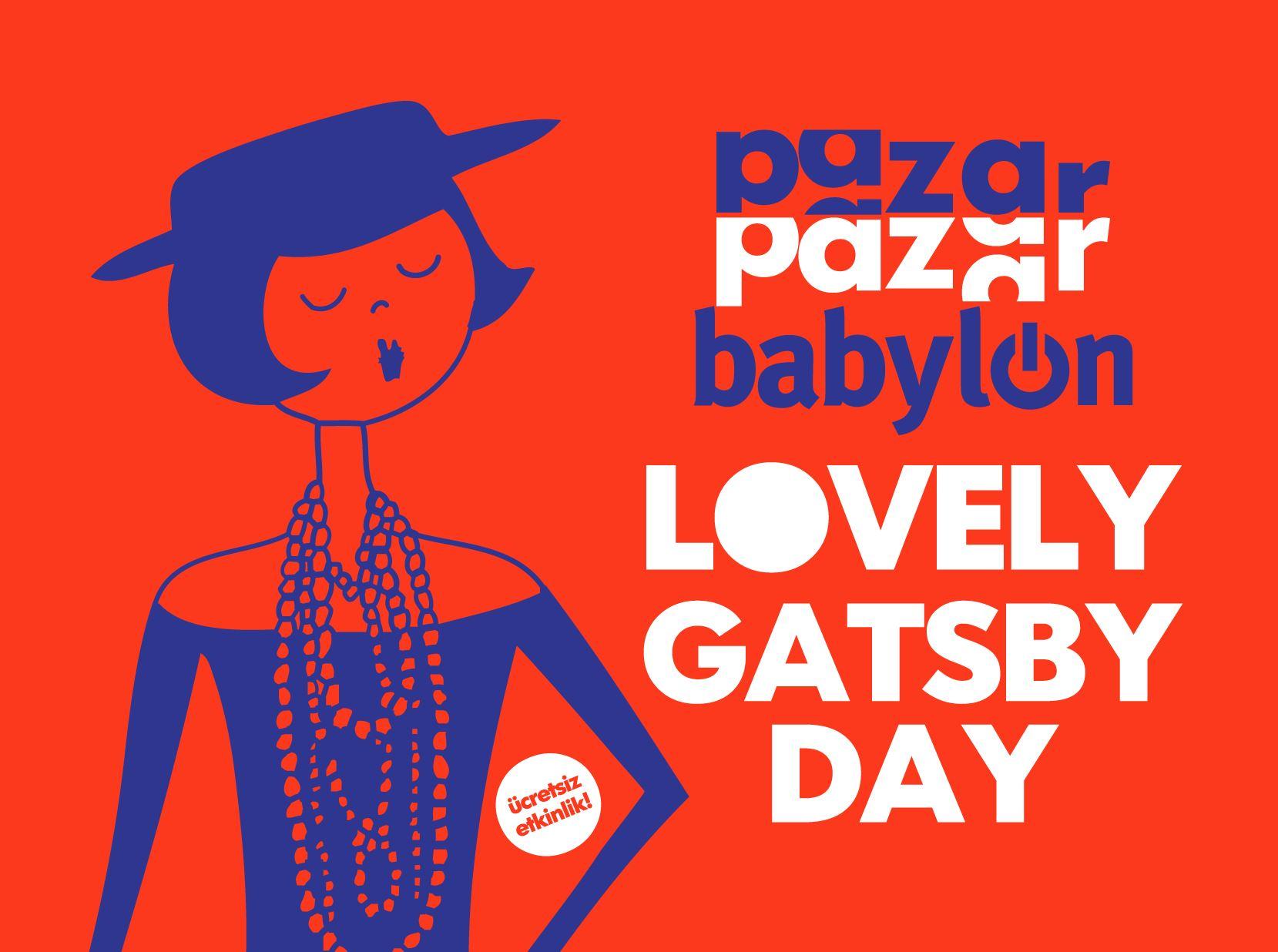 Pazar Pazar Babylon: Lovely Gatsby Day