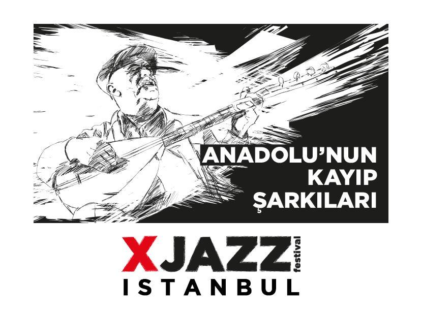 XJAZZ : Anadolu'nun Kayıp Şarkıları