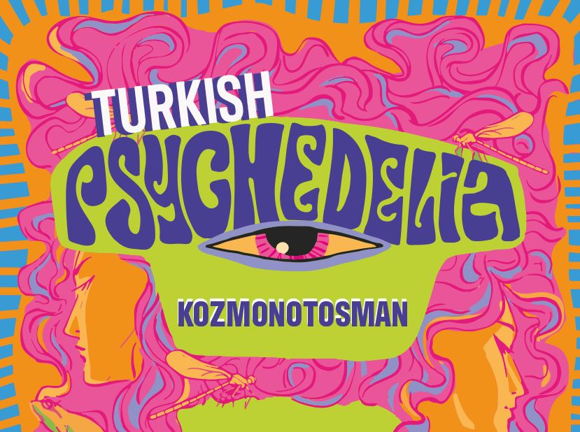Turkish Psychedelia Night: kozmonotosman
