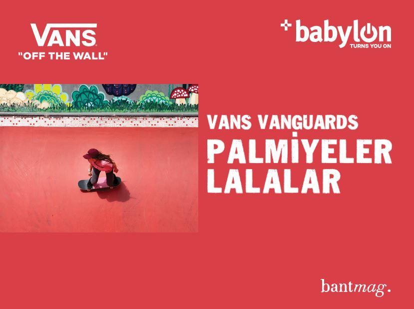 VANS Vanguards: Palmiyeler, Lalalar, DJ Shangri-La