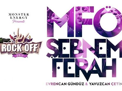Monster Energy Presents; Rock Off : MFÖ & Şebnem Ferah