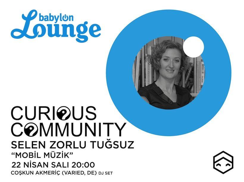Curious Community: Selen Zorlu Tuğsuz ''Mobil Müzik''